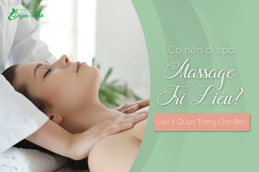 co-nen-di-spa-massage-tri-lieu-spangocanh