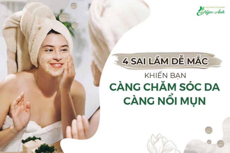 4-sai-lam-de-mac-khien-ban-cang-cham-soc-da-cang-de-noi-mun-spangocanh