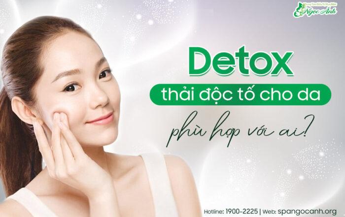 detox-thai-doc-da-phu-hop-voi-ai-spangocanh